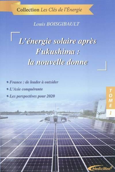 «L'énergie solaire après Fukushima : la nouvelle donne» de Louis Boisgibault