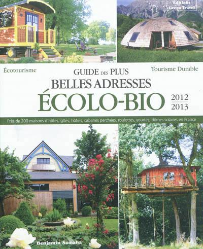 Guide des plus belles adresses écolo-bio 2012-2013