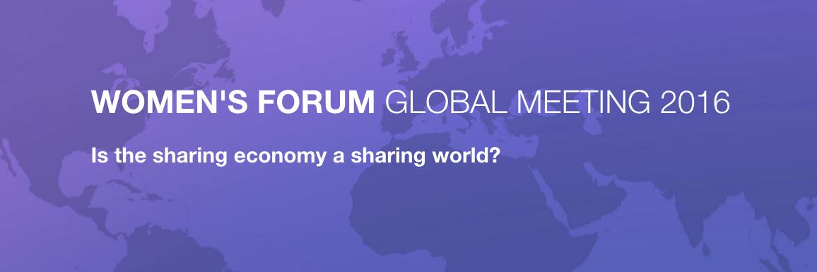 Women's Forum 2016 : l'économie du partage en questions