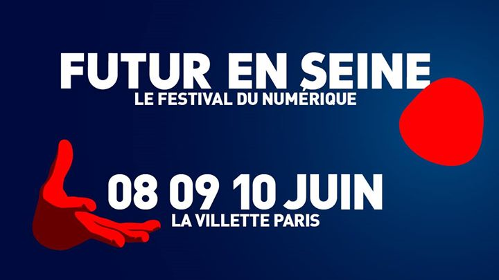 Futur en Seine 2017 : c'est parti !