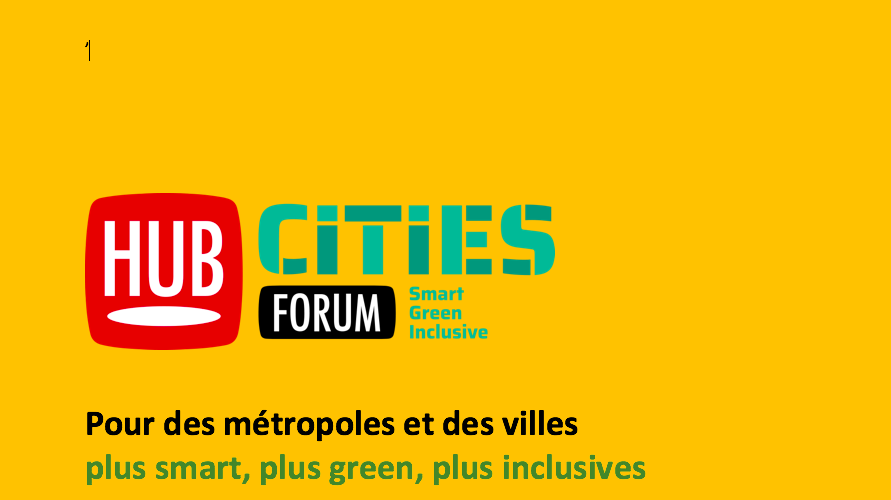 1er Hub cities forum, le mardi 3 décembre à Paris !